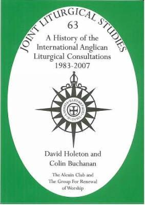 History of the International Anglican Liturgical Consultations 1983-2007