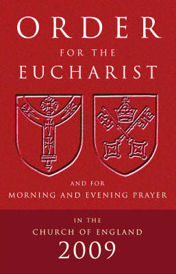 Order for the Eucharist: And for Morning and Evening Prayer: 2009