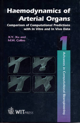 Haemodynamics of Arterial Organs: Comparison of Computational Predictions with In Vivo and In Vitro Data