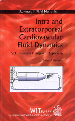Intra and Extra-corporeal Cardiovascular Fluid Dynamics: v. 1: General Principles in Application