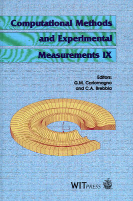 Computational Methods and Experimental Measurements: Proceedings of the 9th International Conference on Computational Methods and Experimental Measurements