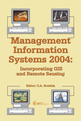 Management Information Systems: Incorporating GIS and Remote Sensing: 2004