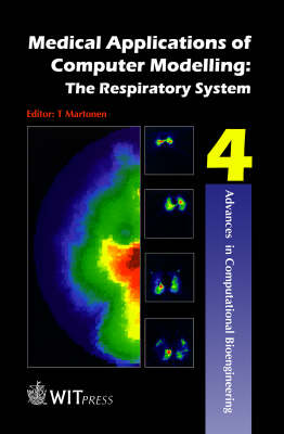 Medical Applications of Computer Modelling: The Respiratory System: v. 2: Respiratory System