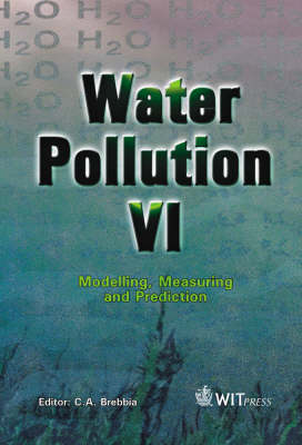 Water Pollution: Modelling, Measuring and Prediction: 6th: Proceedings of the 6th International Conference on Water Pollution
