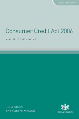 Consumer Credit Act 2006: A Guide to the New Law