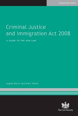 Criminal Justice and Immigration Act 2008: A Guide to the New Law