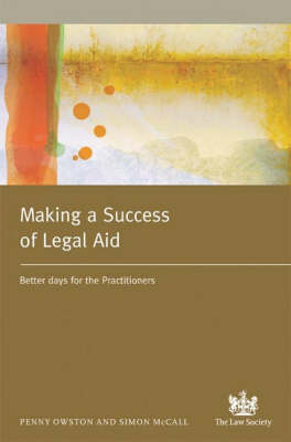Making a Success of Legal Aid: Better Days for the Practitioner