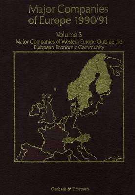Major Companies of Europe: v. 3: Major Companies of Western Europe Outside the European Community