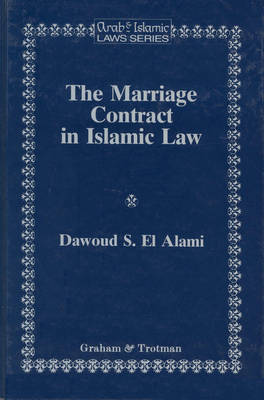 The Marriage Contract in Islamic Law in the Shari'ah and Personal Status laws of Egypt and Morocco