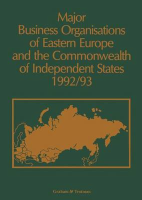 Major Business Organisations of Eastern Europe and the Commonwealth of Independent States: 1992-93
