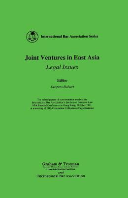 Joint Ventures in East Asia: Legal Issues