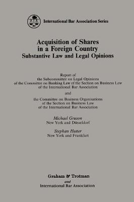 Acquisition of Shares in a Foreign Country:Substantive Law and Legal Opinions - Report of the Subcommittee on Legal Opinions of the Committee on Banking Law of the Section of Business Law of the International Bar Association and the Committee on Business
