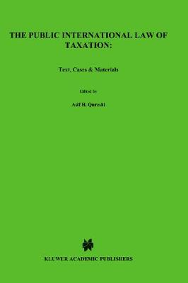 The Public International Law of Taxation:Text, Cases and Materials