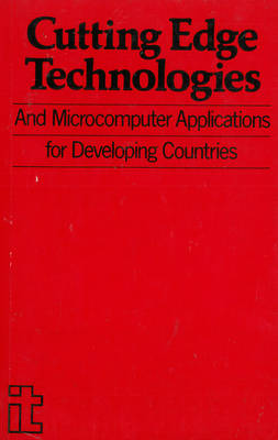 Cutting Edge Technologies and Microcomputer Applications for Developing Countries