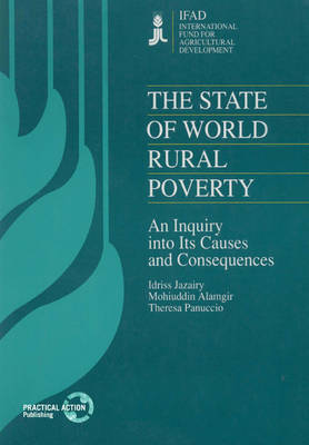 The State of World Rural Poverty: An enquiry into the causes and consequences