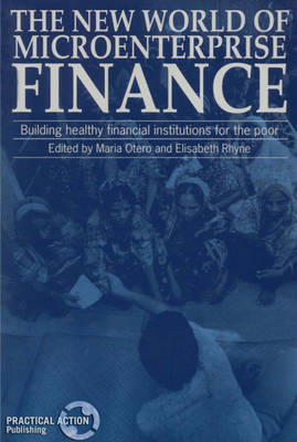 New World of Microenterprise Finance: Building healthy financial institutions for the poor