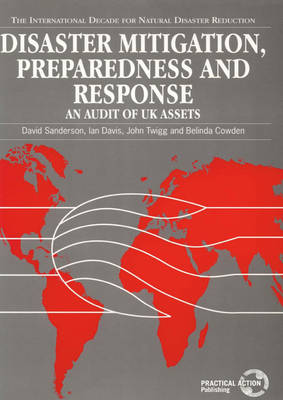 Disaster Mitigation, Preparedness and Response: An audit of UK assets