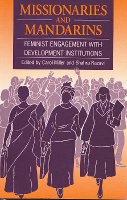 Missionaries and Mandarins: Feminist engagement with development institutions
