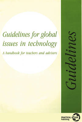 Guidelines for Global Issues in Technology: A handbook for teachers and advisers