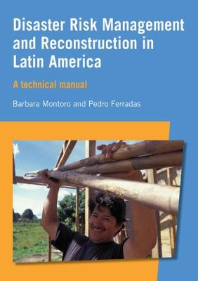 Disaster Risk Management and Reconstruction in Latin America: A technical guide