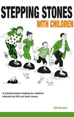 Stepping Stones with Children: A transformative training for children affected by HIV and their caregivers