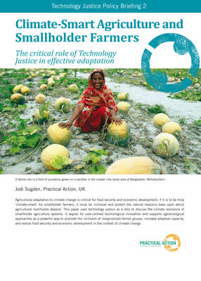 Climate-Smart Agriculture and Smallholder Farmers: The critical role of Technology Justice in effective adaptation