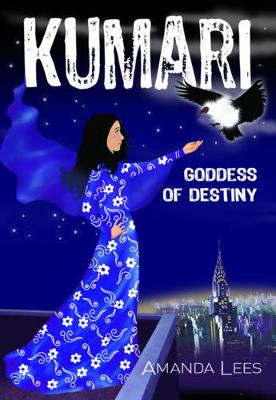 Kumari: Goddess of Destiny: Bk. 3