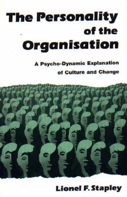 Personality of Organisation CB: A Psycho-Dynamic Explanation of Culture and Change