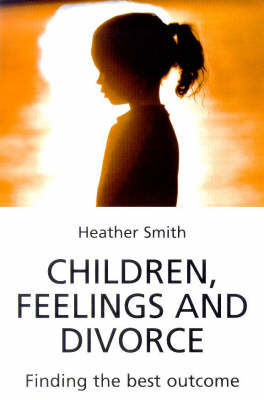 Children, Feelings and Divorce: Finding the Best Outcome