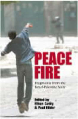 Peace Fire: Fragments from the Israel-Palestine Story