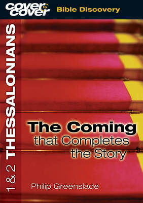 1 and 2 Thessalonians - the Coming