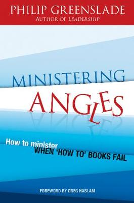 Ministering Angles: How to minister when 'how-to' books fail