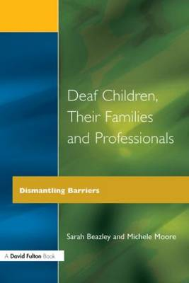 Deaf Children and Their Families: Dismantling Barriers