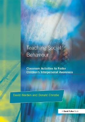 Teaching Social Behaviour: Classroom Activities to Foster Children's Interpersonal Awareness