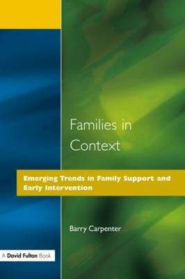 Families in Context: Emerging Trends in Family Support and Early Intervention