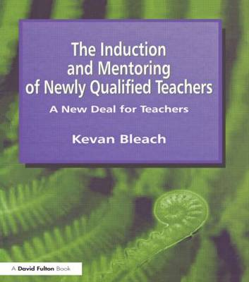 Induction and Mentoring of Newly Qualified Teachers: A New Deal for Teachers