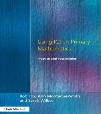 Using ICT in Primary Mathematics: Practices and Possibilities
