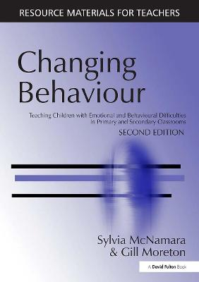 Changing Behaviour: Teaching Children with Emotional Behavioural Difficulties in Primary and Secondary Classrooms