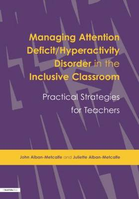 Managing Attention Deficit/Hyperactivity Disorder in the Inclusive Classroom: Practical Strategies