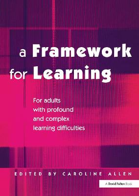 A Framework for Learning: For Adults with Profound and Complex Learning Difficulties