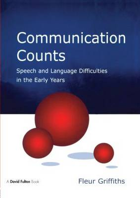 Communication Counts: Speech and Language Difficulties in the Early Years