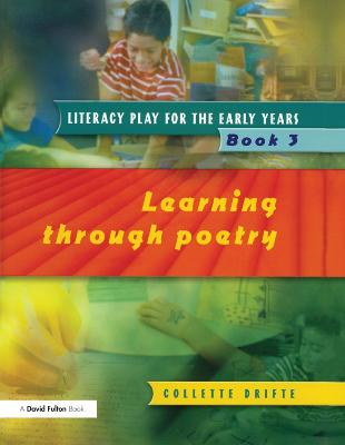 Literacy Play for the Early Years: Learning Through Poetry: Book 3
