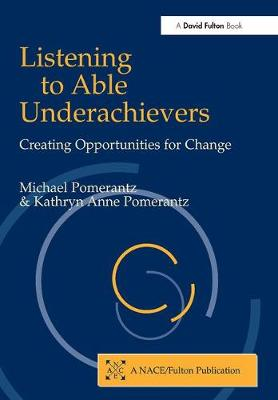 Listening to Able Underachievers: Creating Opportunities for Change