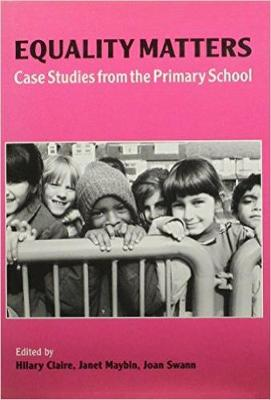 Equality Matters: Case Studies from the Primary School