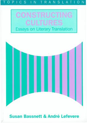 Constructing Cultures: Essay on Literary Translation