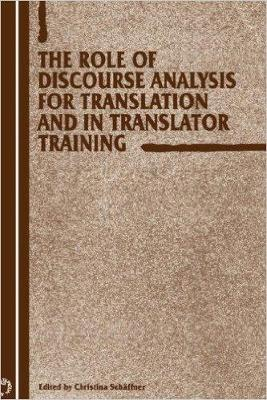 The Role of Discourse Analysis for Translation and Translator Training