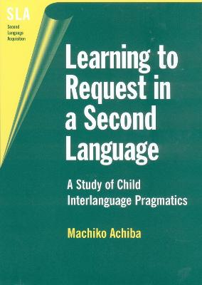 Learning to Request in a Second Language: A Study of Child Interlanguage Pragmatics