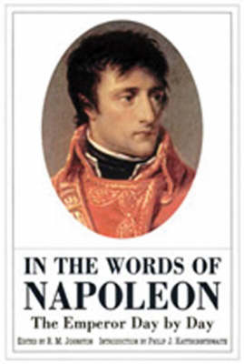 In the Words of Napoleon: The Emperor Day by Day