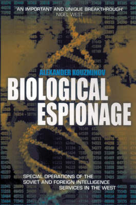 Biological Espionage: Special Operations of the Soviet and Russian Foreign Intelligence Services in the West