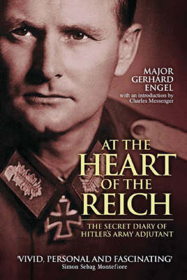 At the Heart of the Reich: The Secret Diary of Hitler's Army Adjutant